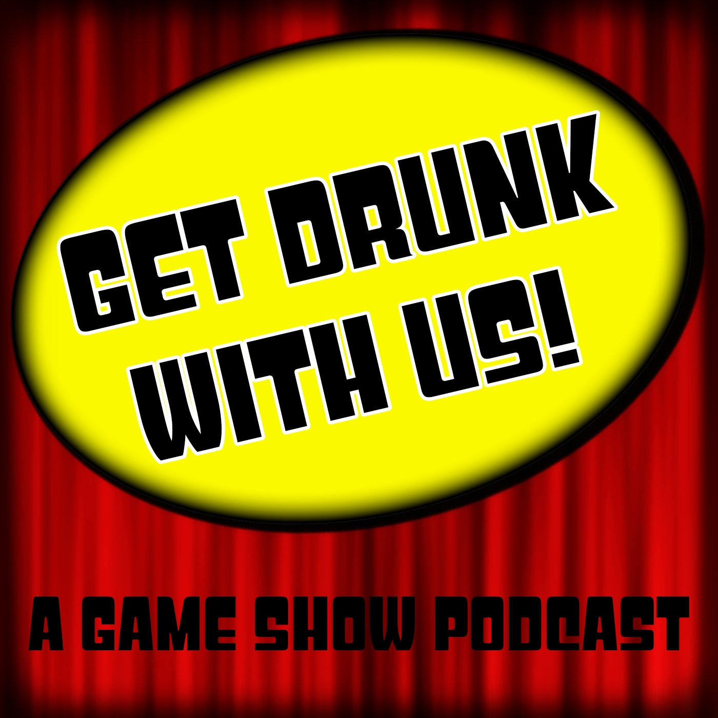 Get Drunk with Us!